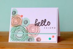 Hello Friend card Stamps: Circle Scribbles, Wet Paint (PTI) Paper: White (PTI), Pool Party (SU) Ink: Aqua Mist, Melon Berry (PTI), Onyx Black (Versafine) Other: Enamel dots (Teresa Collins & MME), sequins (Avery Elle), dimensionals (SU)
