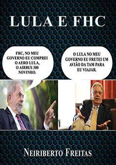 Lula E Fhc por Neiriberto Silva De Freitas http://www.amazon.com.br/dp/B01BU5HBDC/ref=cm_sw_r_pi_dp_efhXwb0G76SGA