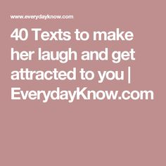 40 Texts to make her laugh and get attracted to you   EverydayKnow.com Romantic Love Messages, Sweet Text Messages, Romantic Texts, Messages For Her, Love Texts For Her, Flirty Texts For Him, Sweet Texts To Girlfriend, Miss You Text, Make A Girl Laugh