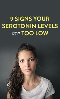 9 signs your serotonin levels are too low