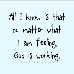 God is always working fulfilling the plan He has for each of our lives