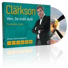 Jeremy Clarkson a stroje, ktoré milujeme