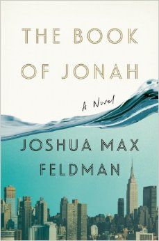 The Book of Jonah: A Novel: Joshua Max Feldman