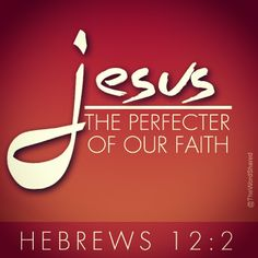 Hebrews 12:2 KJV Looking unto Jesus the author and finisher of our faith; who for the joy that was set before him endured the cross, despising the shame, and is set down at the right hand of the throne of God.