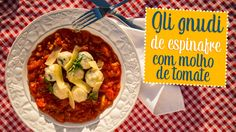Gli Gnudi de espinafre com molho de tomate  - O Chef e a Chata