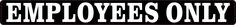10in x 1in Employees Only Sticker Vinyl Sign Decal Business Door Stickers