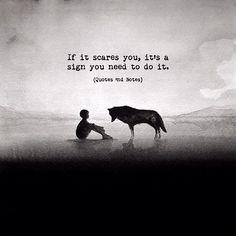 If it scares you it's a sign you need to do it. via (http://ift.tt/2s5tMqT)