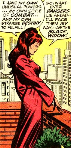 Whatever dangers lie ahead, the Black Widow will face them her way!  —Amazing Spider-Man #86 (1970) by Stan Lee & John Romita Sr.