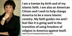 Valerie Jarrett, Iranian/Muslim top advisor to Obama. Obama himself has said he does nothing without passing it by Jarrett first. SHE, not Obama, is the one running our country. Knowing this makes a lot of things more clearer now about this administration and Obama's actions.