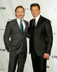 Hugh Jackman ;-) daniel Craig.  Seriously it doesn't get much better =...except the mustache - why?