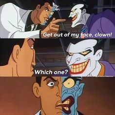 Ooooh somebody get this guy to the *wait for it*   BURN UNIT.  get it? 'Cause its two-face and his face got burned off???  Screw you, im hilarious.