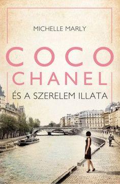 2018. Michelle Marly - Coco Chanel és a szerelem illata A gyötrelmes útra a saját múltjának árnyaival is küzdő Coco szerető lelki társat kap a sorstól, a karizmatikus Dmitrij Romanov herceget.