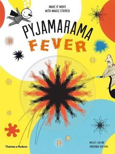 Where will his pj's take him if he has a fever? Pajamarama Fever: Make it Move With Magic Stripes