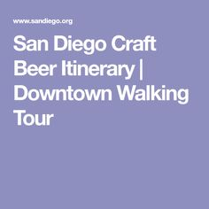 San Diego Craft Beer Itinerary | Downtown Walking Tour