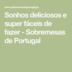 Sonhos deliciosos e super fáceis de fazer - Sobremesas de Portugal