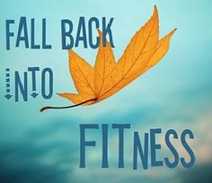 Fall Fitness Tips & Exercise Ideas for when you only have a minute... or two.