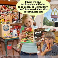 #foodmeme #foodfan #nutrition Thats the problem with us vegans. Were always trying to tell our kids what kinds of food to eat. http://veganstreet.com Nutrition and recipes here: http://www.authority-nutrition.com