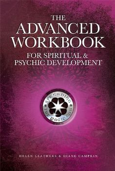 The Advanced Workbook for Spiritual & Psychic Development by Diane Campkin. $7.53. Author: Helen Leathers. Publisher: Spreading The Magic (December 9, 2011). 164 pages