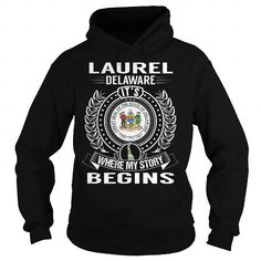 Awesome Tee Laurel, Delaware Its Where My Story Begins Tees