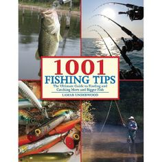 1001 Fishing Tips: The Ultimate Guide to Finding and Catching More and Bigger Fish (Paperback)