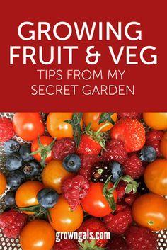 Growing fruit & veg; tips from my secret garden | GrownGals