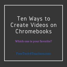 Last week I published an updated list of tools for creating videos on Chromebooks. It's time to update it again as I forgot to include Pix...
