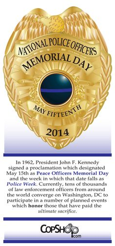 In 1962, President John F. Kennedy signed a proclamation which designated  May 15th as Peace Officers Memorial Day and the week in which that date falls as  Police Week. Currently, tens of thousands  of law enforcement officers from around  the world converge on Washington, DC to participate in a number of planned events  which honor those that have paid the  ultimate sacrifice.