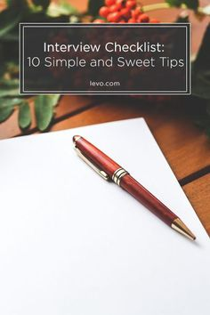 THE checklist you need for your next interview. Follow these 10 simple and sweet tips. @levoleague www.levo.com