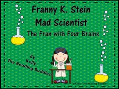 This is my third Franny K. Stein product. My classes can't get enough of  this outragous character. It is the perfect chapter book to use as a read aloud, guided reading or book club story.First you need the book Franny K. Stein The Fran With Four Brains by Jim Benton.