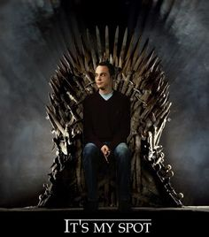 I may not be a Game of Thrones person, but I love the reference to Sheldon's spot.