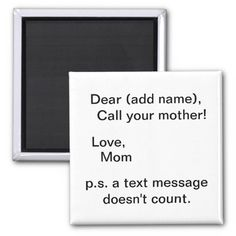 call your mother text message doesn't count Magnet