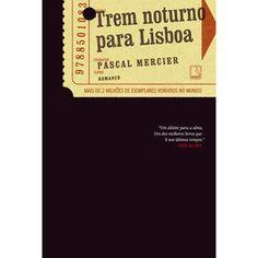 Trem noturno para Lisboa, de Pascal Mercier (pseudônimo do suíço Peter Bierni)