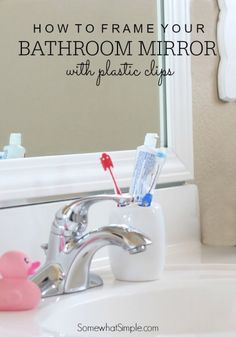 How to Frame Your Bathroom Mirror with Plastic Clips