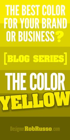 The Best Color for Logos, Web Design and Business Branding is Yellow  Great info for those choosing a logo or a brand identity