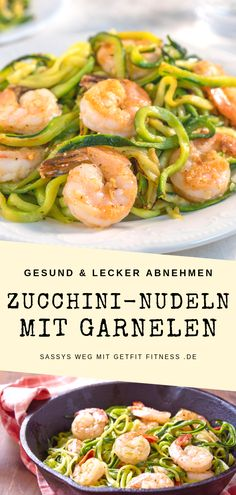 Zucchini-Nudeln mit Garnelen - Sassys Weg mit GetFit Fitness - Fisch und Meeresfrüchte - Delicious low carb recipe for losing weight. Zucchini pasta with shrimp and pesto. Simple dinner for a slim figure. Get my slimming recipes now. Salad Recipes For Dinner, Chicken Salad Recipes, Healthy Salad Recipes, Pasta Recipes, Low Carb Recipes, Slimming Recipes, Shrimp Recipes, Healthy Foods, Zucchini Pasta With Shrimp