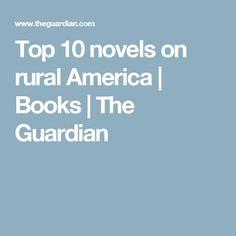 Top 10 novels on rural America | Books | The Guardian