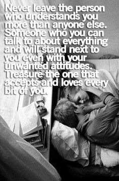 Treasure the one that accepts & loves every bit of you.
