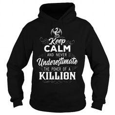 KILLION Keep Calm And Nerver Undererestimate The Power of a KILLION