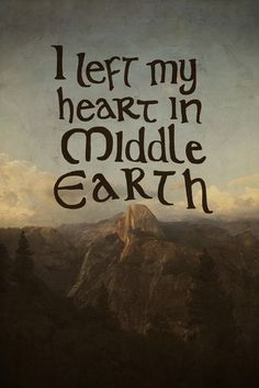 i left my heart in middle earth - Bing Images