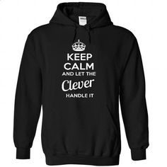 Keep Calm And Let CLEVER Handle It - #blue shirt #pink sweatshirt. I WANT THIS => https://www.sunfrog.com/Automotive/Keep-Calm-And-Let-CLEVER-Handle-It-hpbwonjqzo-Black-49797699-Hoodie.html?68278