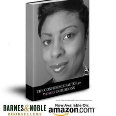 Get your copy of The Confidence Factor for Women in #Business: Strategies for Limitless #Success and join the movement  www.theconfidencefactorforwomen.com/the-book