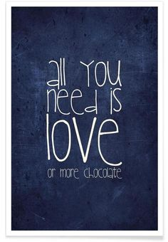 All you need is love & chocolate en Affiche premium par Monika Strigel | JUNIQE