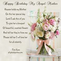 Birthday Quotes for My Mom In Heaven . 11 Luxury Birthday Quotes for My Mom In Heaven . Happy Birthday My Angel Mother Delicious Dinners Birthday In Heaven Poem, Birthday Wishes For Mother, Birthday Quotes For Me, Birthday Greetings, Birthday Cards, 80th Birthday, Birthday Images, Birthday Poems, Birthday Messages