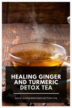 Healing Ginger and Turmeric Detox Tea — Compass Rose Nutrition & Wellness - This is the perfect tea when you are feeling under the weather, or you want to boost your immune sy - Turmeric Detox, Turmeric Recipes, Detox Recipes, Tea Recipes, Tumeric Tea Recipe, Tumeric Latte, Detox Plan, Ayurveda, Detox Tee