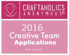 Apply for the Craftaholics Anonymous Creative Team!