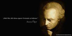"""""""Habe Mut, dich deines eigenen Verstandes zu bedienen."""" Immanuel Kant"""
