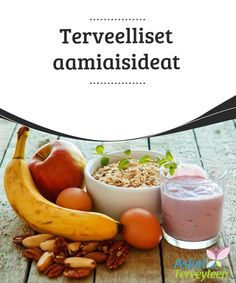Terveelliset aamiaisideat   Aamiainen on päivän tärkein ateria, mutta ikävä kyllä monet jättävät #aamiaisen kokonaan #nauttimatta kiireen tai #tottumuksen takia.  #Terveellisetelämäntavat