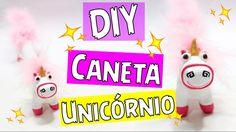 DIY - CANETA UNICÓRNIO - por Prih Gomes