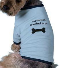 mommy's spoiled boy.dog tee #pet #clothing #petclothing