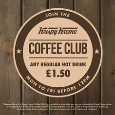 Join the Krispy Kreme coffee club today.